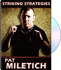Striking Strategies with Pat Miletich