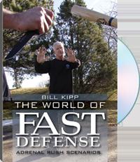 The World Of Fast Self Defense Bill Kipp